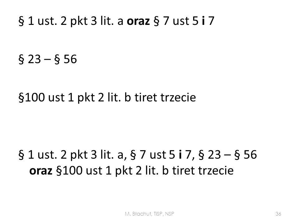 § 1 ust. 2 pkt 3 lit. a oraz § 7 ust 5 i 7 § 23 – § 56 §100 ust 1 pkt 2 lit. b tiret trzecie § 1 ust. 2 pkt 3 lit. a, § 7 ust 5 i 7, § 23 – § 56 oraz