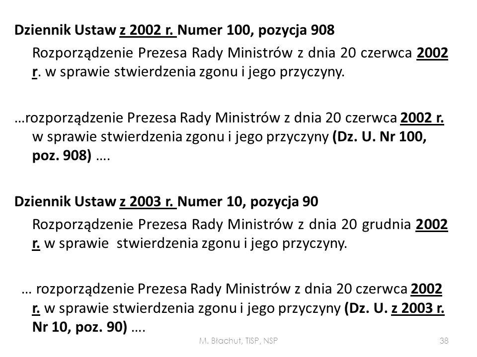 Dziennik Ustaw z 2002 r. Numer 100, pozycja 908 Rozporządzenie Prezesa Rady Ministrów z dnia 20 czerwca 2002 r. w sprawie stwierdzenia zgonu i jego pr