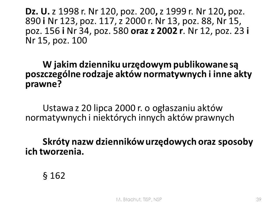 Dz. U. z 1998 r. Nr 120, poz. 200, z 1999 r. Nr 120, poz. 890 i Nr 123, poz. 117, z 2000 r. Nr 13, poz. 88, Nr 15, poz. 156 i Nr 34, poz. 580 oraz z 2