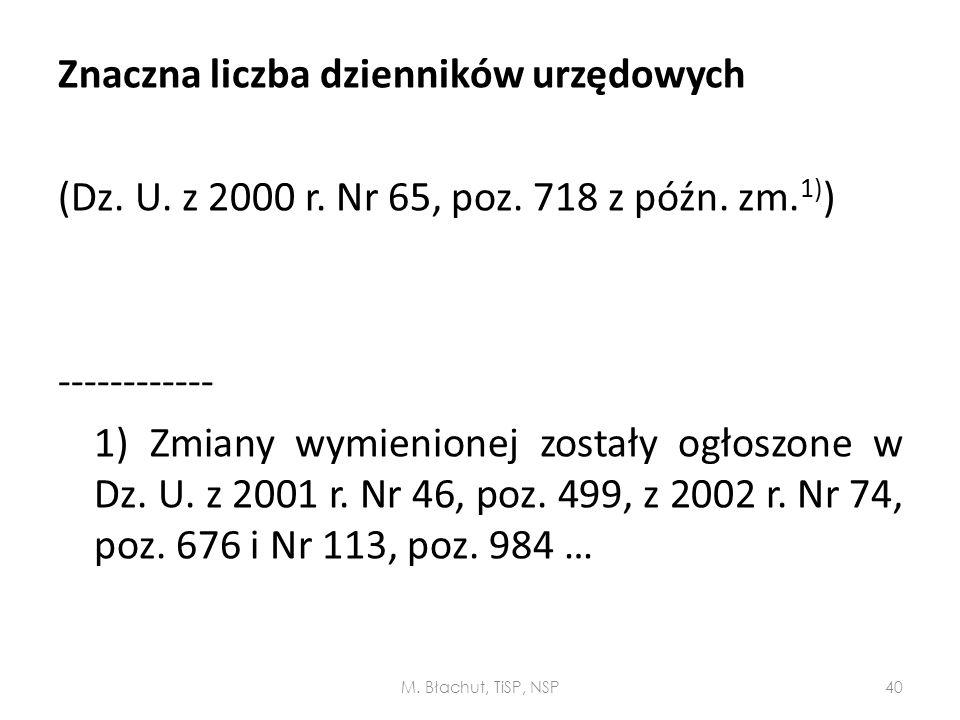 Znaczna liczba dzienników urzędowych (Dz. U. z 2000 r. Nr 65, poz. 718 z późn. zm. 1) ) ------------ 1) Zmiany wymienionej zostały ogłoszone w Dz. U.