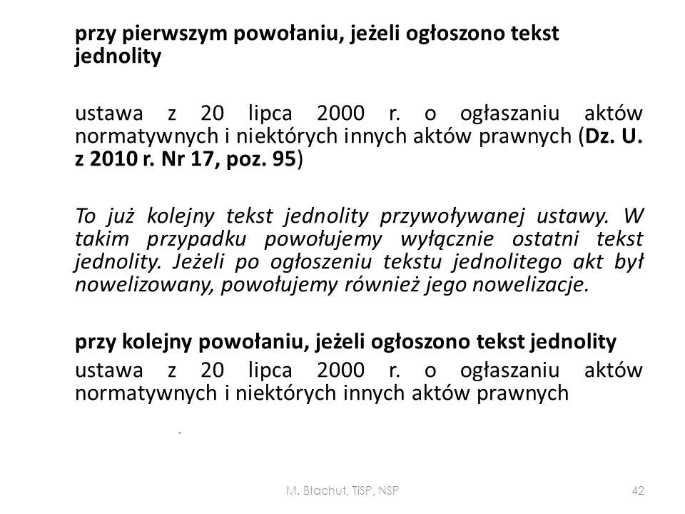 przy pierwszym powołaniu, jeżeli ogłoszono tekst jednolity ustawa z 20 lipca 2000 r. o ogłaszaniu aktów normatywnych i niektórych innych aktów prawnyc