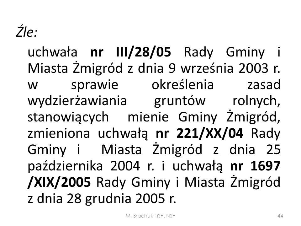Źle: uchwała nr III/28/05 Rady Gminy i Miasta Żmigród z dnia 9 września 2003 r. w sprawie określenia zasad wydzierżawiania gruntów rolnych, stanowiący