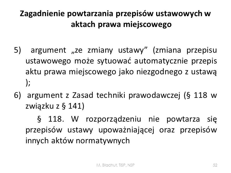 """Zagadnienie powtarzania przepisów ustawowych w aktach prawa miejscowego 5) argument """"ze zmiany ustawy"""" (zmiana przepisu ustawowego może sytuować autom"""