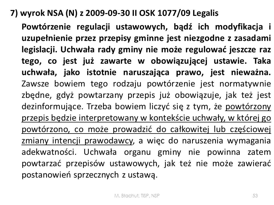 7) wyrok NSA (N) z 2009-09-30 II OSK 1077/09 Legalis Powtórzenie regulacji ustawowych, bądź ich modyfikacja i uzupełnienie przez przepisy gminne jest