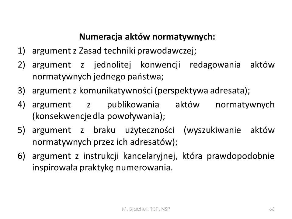 Numeracja aktów normatywnych: 1)argument z Zasad techniki prawodawczej; 2)argument z jednolitej konwencji redagowania aktów normatywnych jednego państ