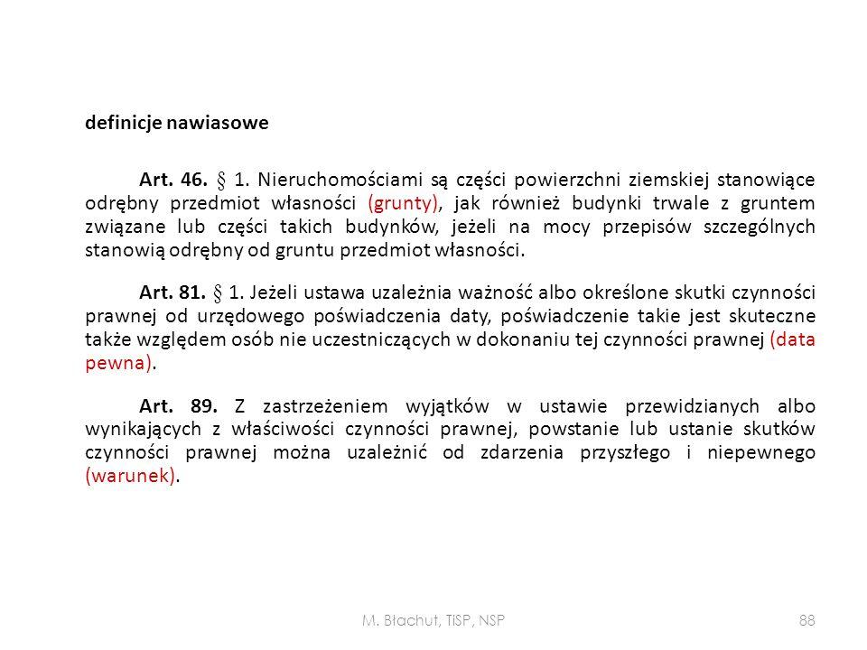 definicje nawiasowe Art. 46. § 1. Nieruchomościami są części powierzchni ziemskiej stanowiące odrębny przedmiot własności (grunty), jak również budynk