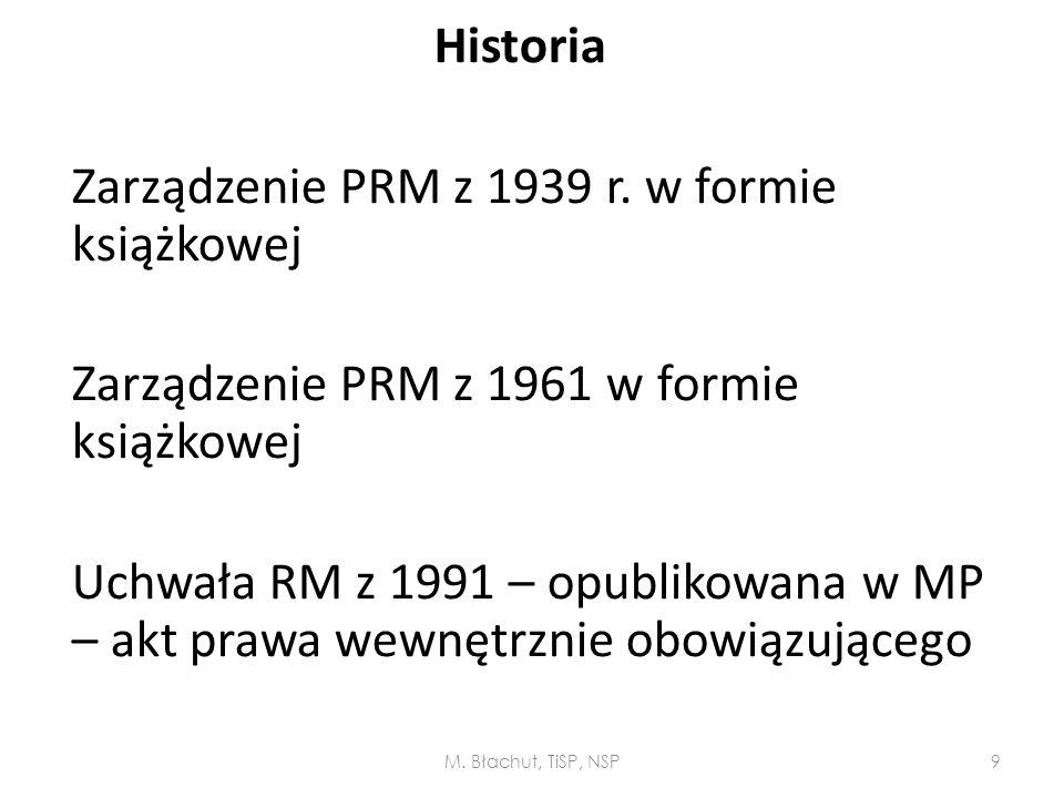 Historia Zarządzenie PRM z 1939 r. w formie książkowej Zarządzenie PRM z 1961 w formie książkowej Uchwała RM z 1991 – opublikowana w MP – akt prawa we