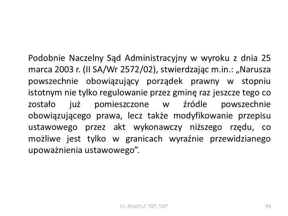 """Podobnie Naczelny Sąd Administracyjny w wyroku z dnia 25 marca 2003 r. (II SA/Wr 2572/02), stwierdzając m.in.: """"Narusza powszechnie obowiązujący porzą"""