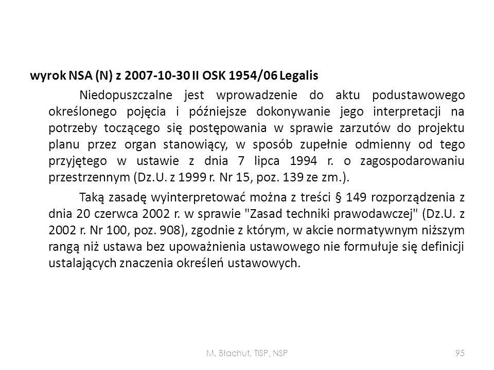 wyrok NSA (N) z 2007-10-30 II OSK 1954/06 Legalis Niedopuszczalne jest wprowadzenie do aktu podustawowego określonego pojęcia i późniejsze dokonywanie