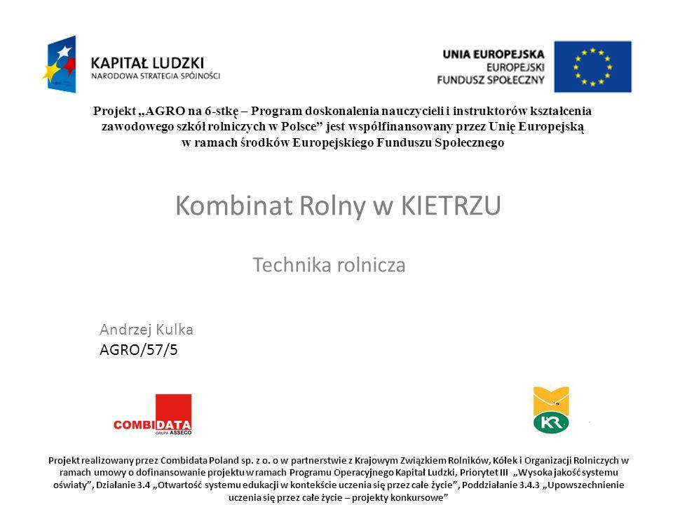 """Projekt """"AGRO na 6-stkę – Program doskonalenia nauczycieli i instruktorów kształcenia zawodowego szkół rolniczych w Polsce jest współfinansowany przez Unię Europejską w ramach środków Europejskiego Funduszu Społecznego Projekt realizowany przez Combidata Poland sp."""