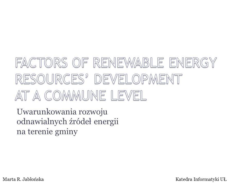 Uwarunkowania rozwoju odnawialnych źródeł energii na terenie gminy Marta R.