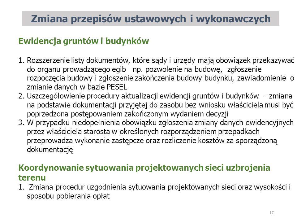 Zmiana przepisów ustawowych i wykonawczych 17 Ewidencja gruntów i budynków 1.