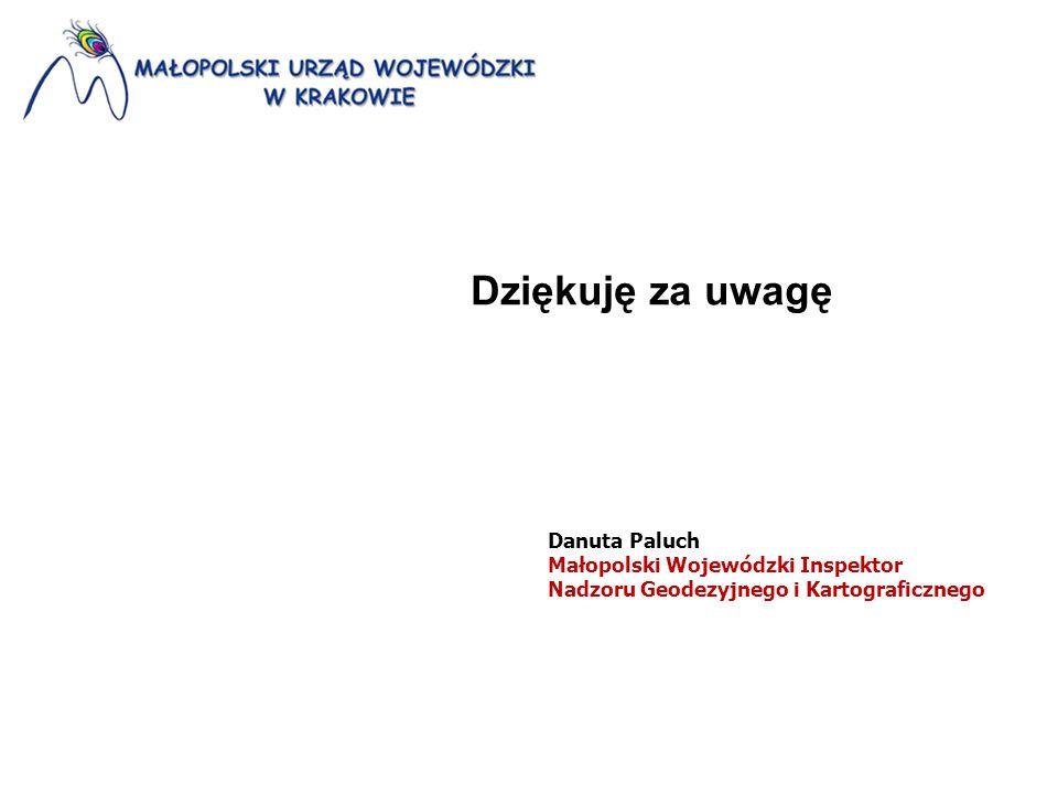 Dziękuję za uwagę Danuta Paluch Małopolski Wojewódzki Inspektor Nadzoru Geodezyjnego i Kartograficznego