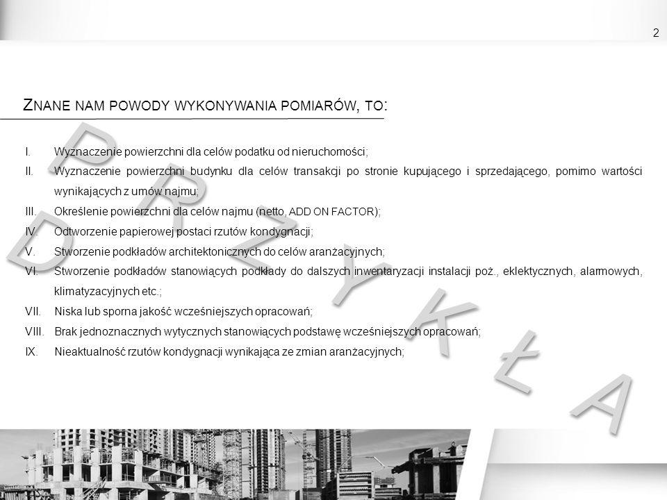 2 P R Z Y K Ł A D I. Wyznaczenie powierzchni dla celów podatku od nieruchomości; II. Wyznaczenie powierzchni budynku dla celów transakcji po stronie k