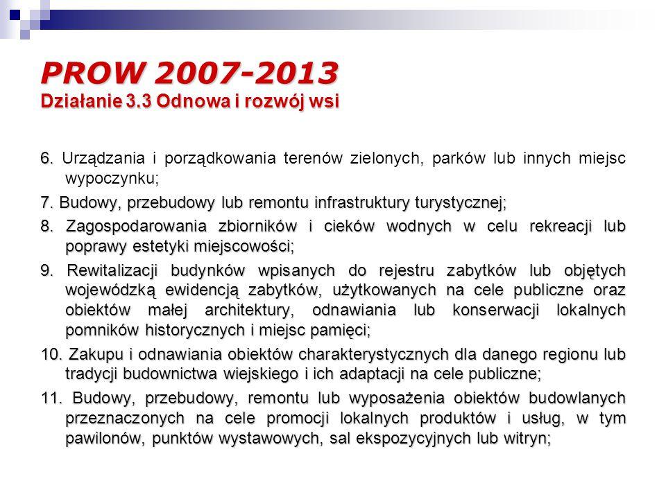 PROW 2007-2013 Działanie 3.3 Odnowa i rozwój wsi 6.