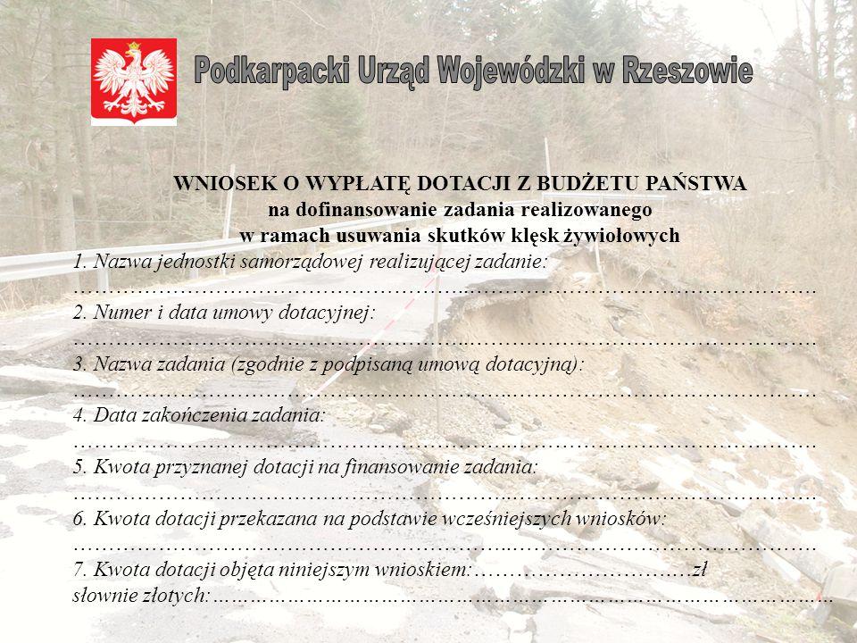 Dotacja zostaje uruchomiona na podstawie decyzji Ministra Finansów wydanej na wniosek Wojewody, pozytywnie zaopiniowany przez Ministra Administracji i