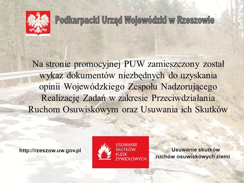Wojewoda powołuje: - Komisję ds. weryfikacji strat i szkód spowodowanych ruchami osuwiskowymi ziemi (zarządzenie Nr 59/2013) oraz - Wojewódzki Zespół