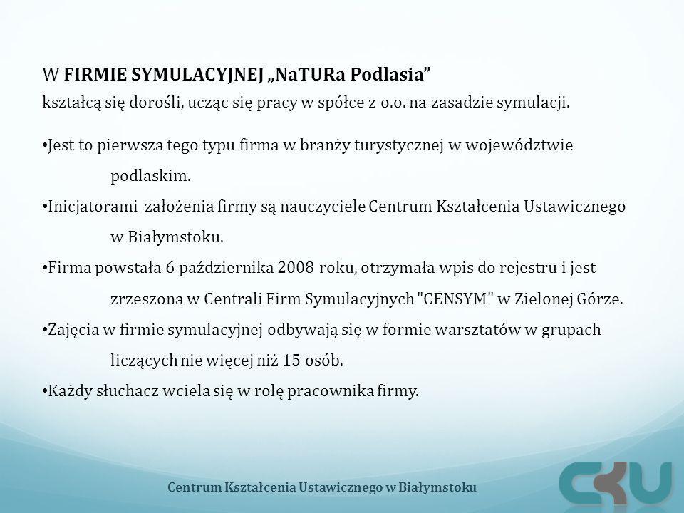 """W FIRMIE SYMULACYJNEJ """"NaTURa Podlasia"""" kształcą się dorośli, ucząc się pracy w spółce z o.o. na zasadzie symulacji. Jest to pierwsza tego typu firma"""
