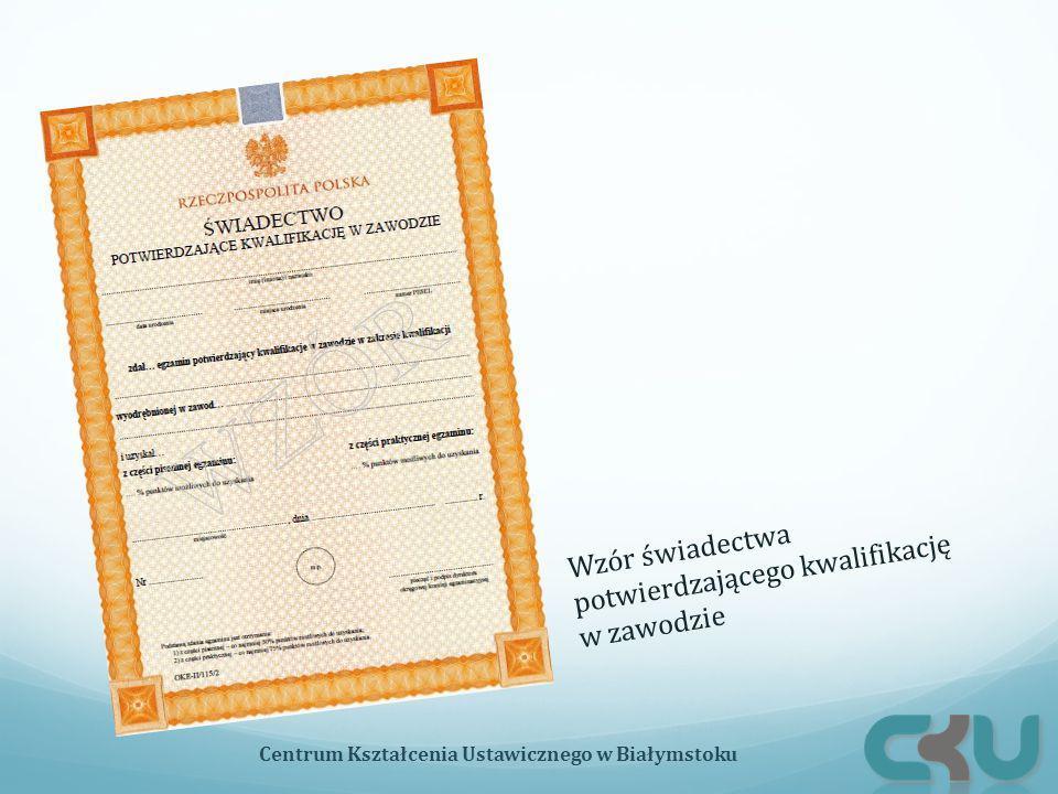 Wzór świadectwa potwierdzającego kwalifikację w zawodzie Centrum Kształcenia Ustawicznego w Białymstoku