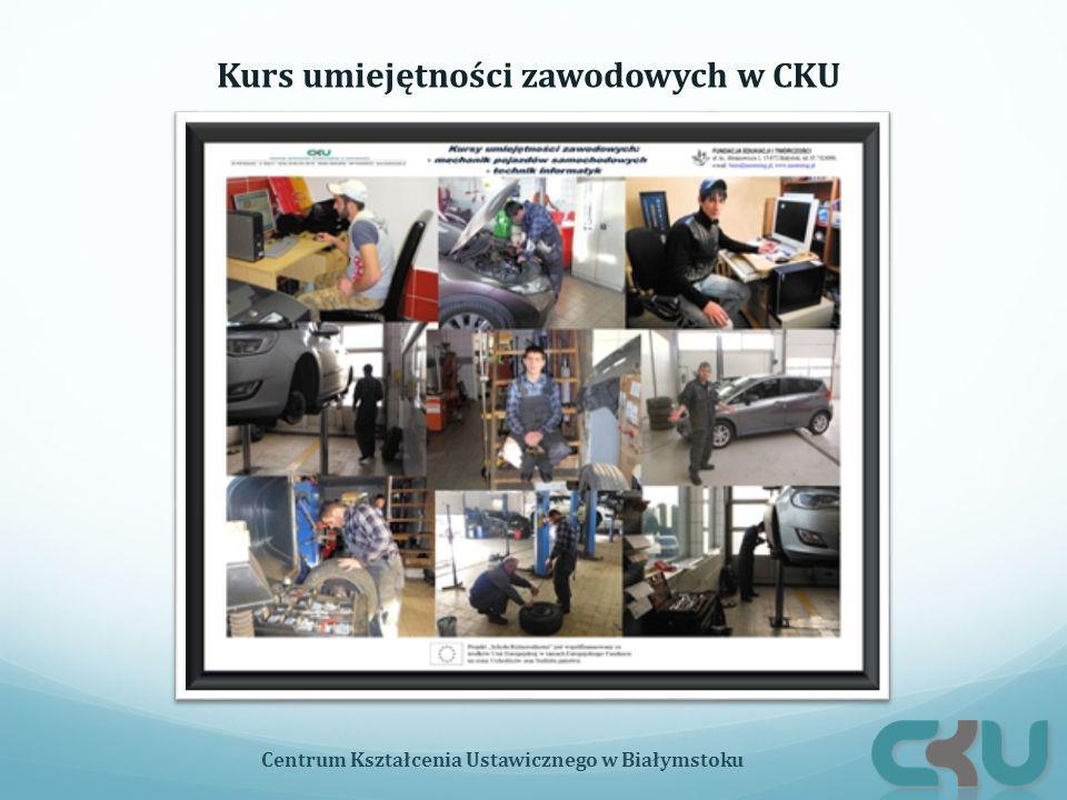 Centrum Kształcenia Ustawicznego w Białymstoku Kurs umiejętności zawodowych w CKU