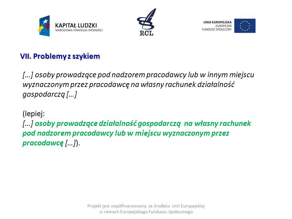 Projekt jest współfinansowany ze środków Unii Europejskiej w ramach Europejskiego Funduszu Społecznego VII. Problemy z szykiem […] osoby prowadzące po