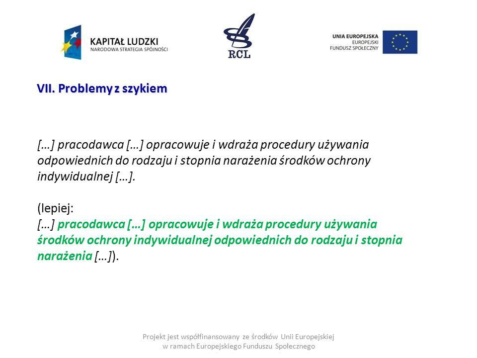 Projekt jest współfinansowany ze środków Unii Europejskiej w ramach Europejskiego Funduszu Społecznego VII. Problemy z szykiem […] pracodawca […] opra