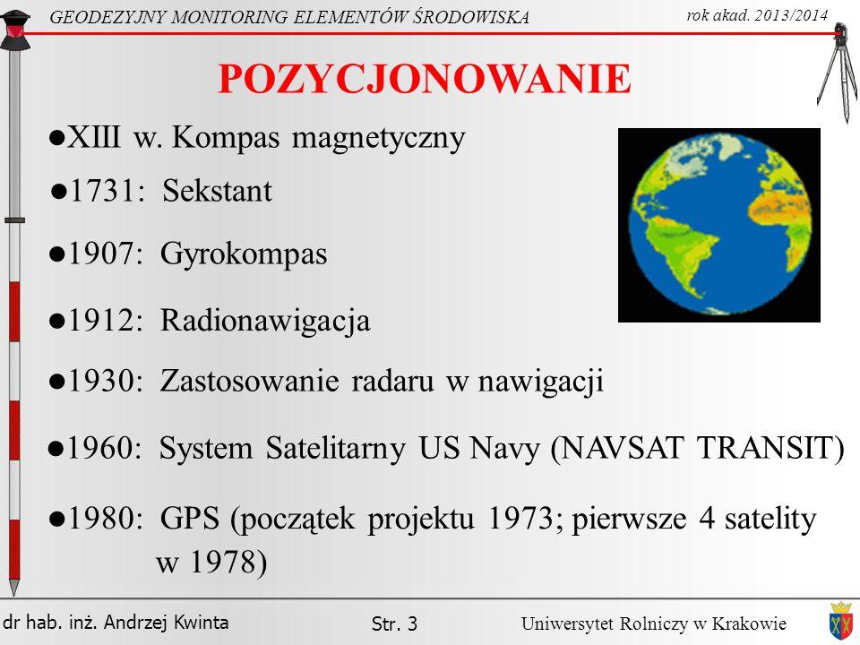 dr hab.inż. Andrzej Kwinta Str. 4 GEODEZYJNY MONITORING ELEMENTÓW ŚRODOWISKA rok akad.