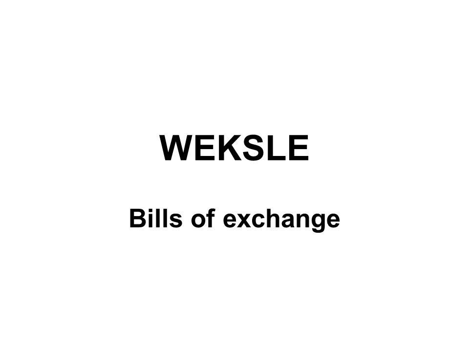 WEKSLE Bills of exchange