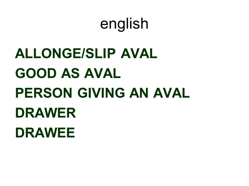 english ALLONGE/SLIP AVAL GOOD AS AVAL PERSON GIVING AN AVAL DRAWER DRAWEE