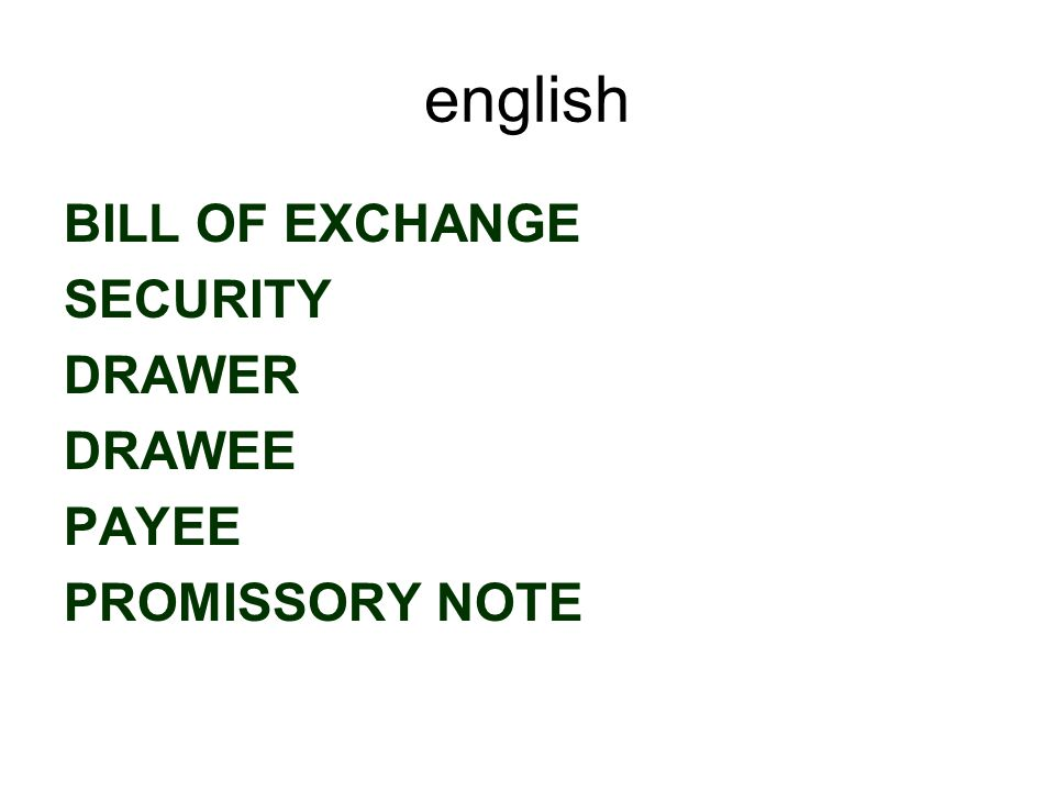 english BILL OF EXCHANGE SECURITY DRAWER DRAWEE PAYEE PROMISSORY NOTE