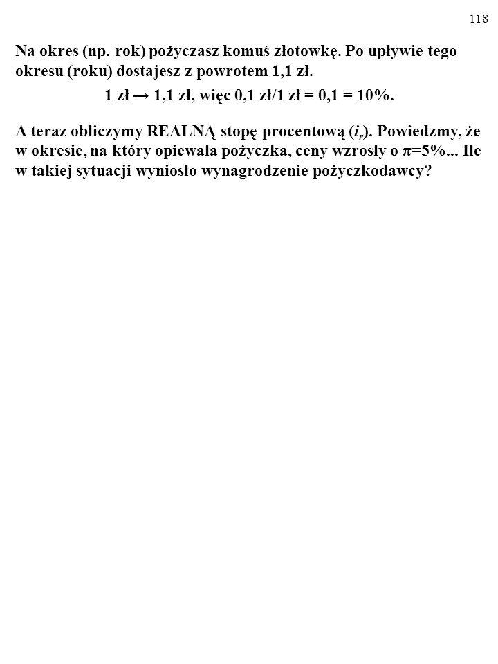 117 NOMINALNA A REALNA STOPA PROCENTOWA Na okres (np.