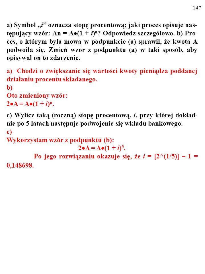 """146 a) Symbol """"i oznacza stopę procentową; jaki proces opisuje nas- tępujący wzór: An = A  (1 + i) n ."""