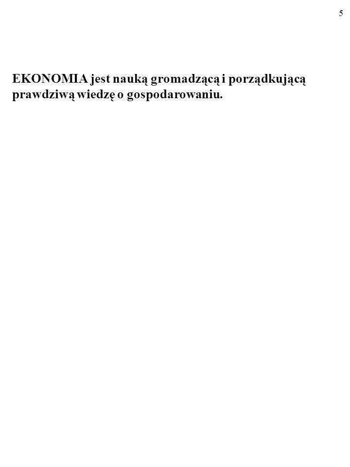 Nie jest łatwo powiedzieć, co to jest ekonomia. Jest wiele definicji ekonomii… 4
