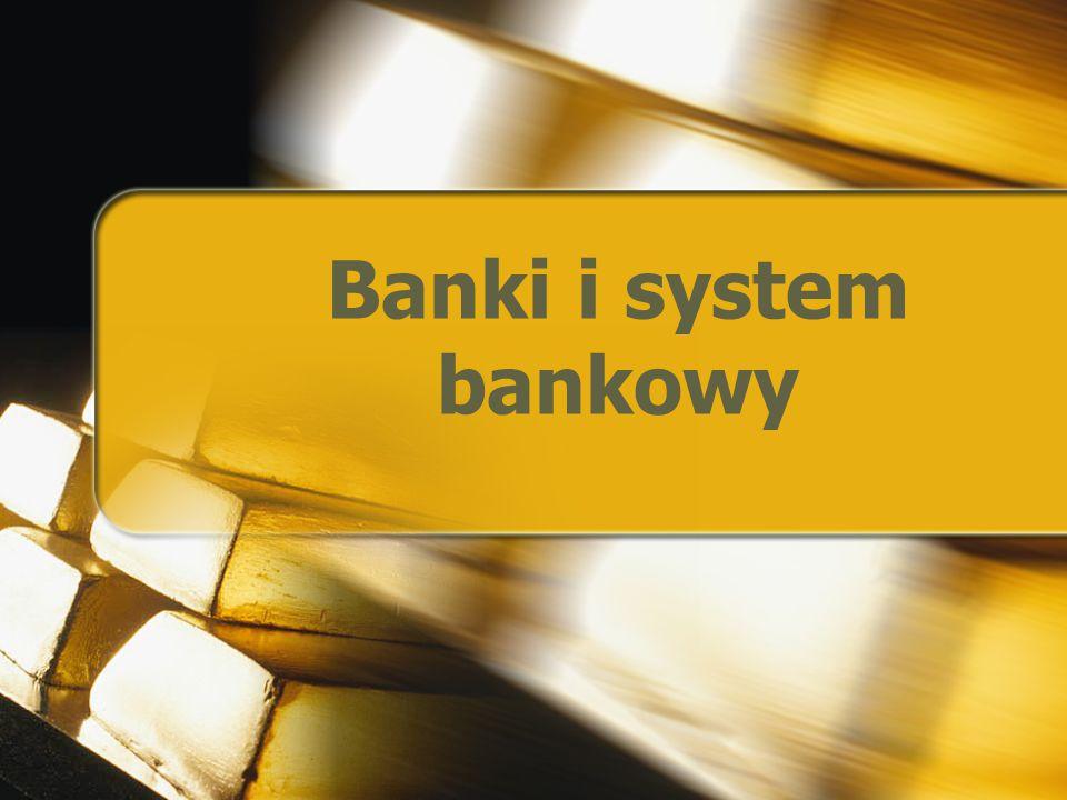 Banki i system bankowy