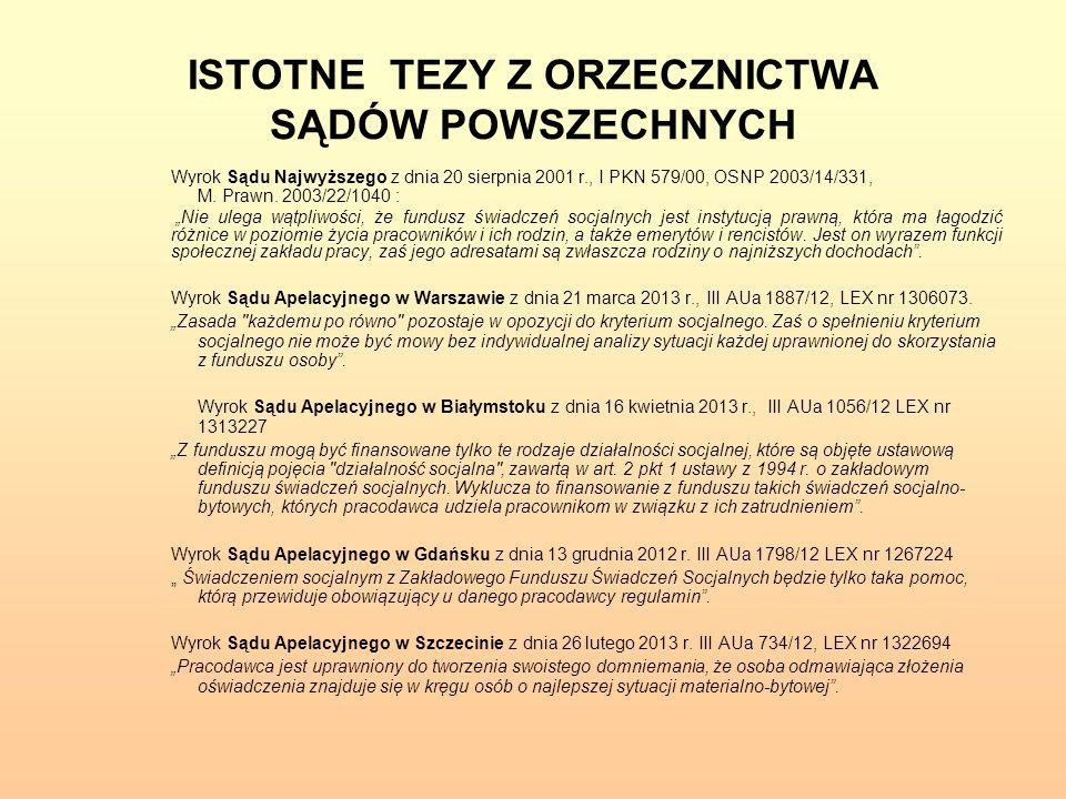 KRYTERIA PRZYZNAWANIA POMOCY Z orzecznictwa Sądu Najwyższego: Wyrok Sądu Najwyższego z dnia 20 sierpnia 2001 r., I PKN 579/00 OSNP 2003/14/331, M.Prawn.