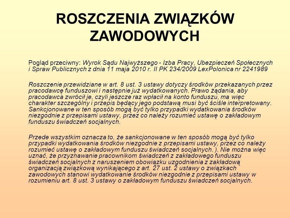 ROSZCZENIA ZWIĄZKÓW ZAWODOWYCH Pogląd przeciwny: Wyrok Sądu Najwyższego - Izba Pracy, Ubezpieczeń Społecznych i Spraw Publicznych z dnia 11 maja 2010