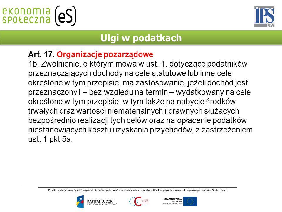 Ulgi w podatkach Art. 17. Organizacje pozarządowe 1b.