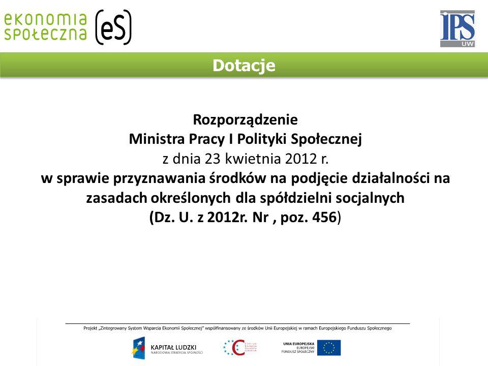 Dotacje Rozporządzenie Ministra Pracy I Polityki Społecznej z dnia 23 kwietnia 2012 r.