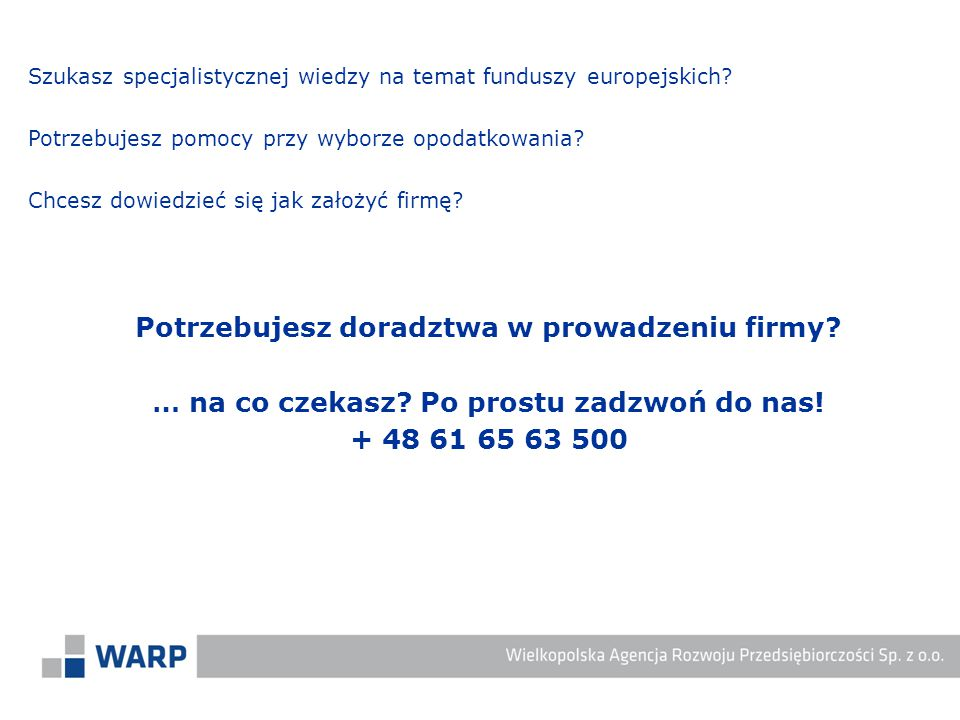 Nazwa pożyczkiSTART UPSTANDARD Karencjado 6 miesięcy Oprocentowanie roczne 5,00%2,00% Wkład własny minimum 10% wartości projektu minimum 15% wartości projektu ProwizjaBrak Oferujemy 2 produkty pożyczkowe (cd):