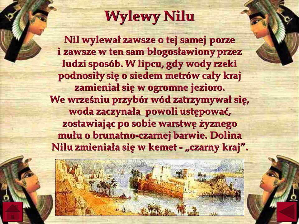 Nil wylewał zawsze o tej samej porze i zawsze w ten sam błogosławiony przez ludzi sposób.