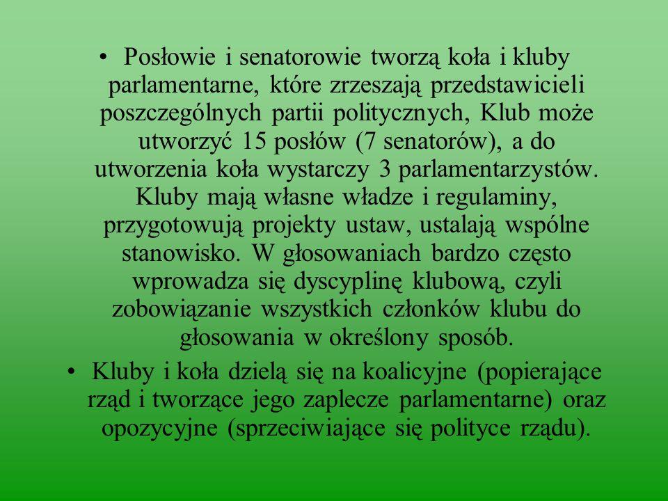 Posłowie i senatorowie tworzą koła i kluby parlamentarne, które zrzeszają przedstawicieli poszczególnych partii politycznych, Klub może utworzyć 15 posłów (7 senatorów), a do utworzenia koła wystarczy 3 parlamentarzystów.