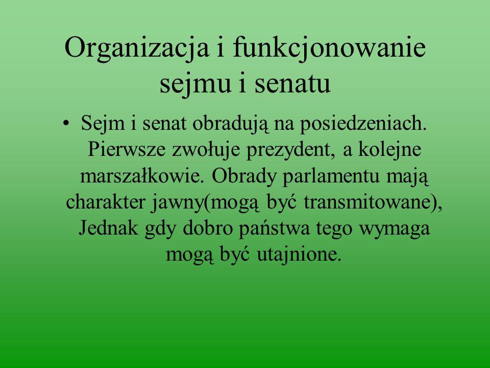 Organizacja i funkcjonowanie sejmu i senatu Sejm i senat obradują na posiedzeniach.
