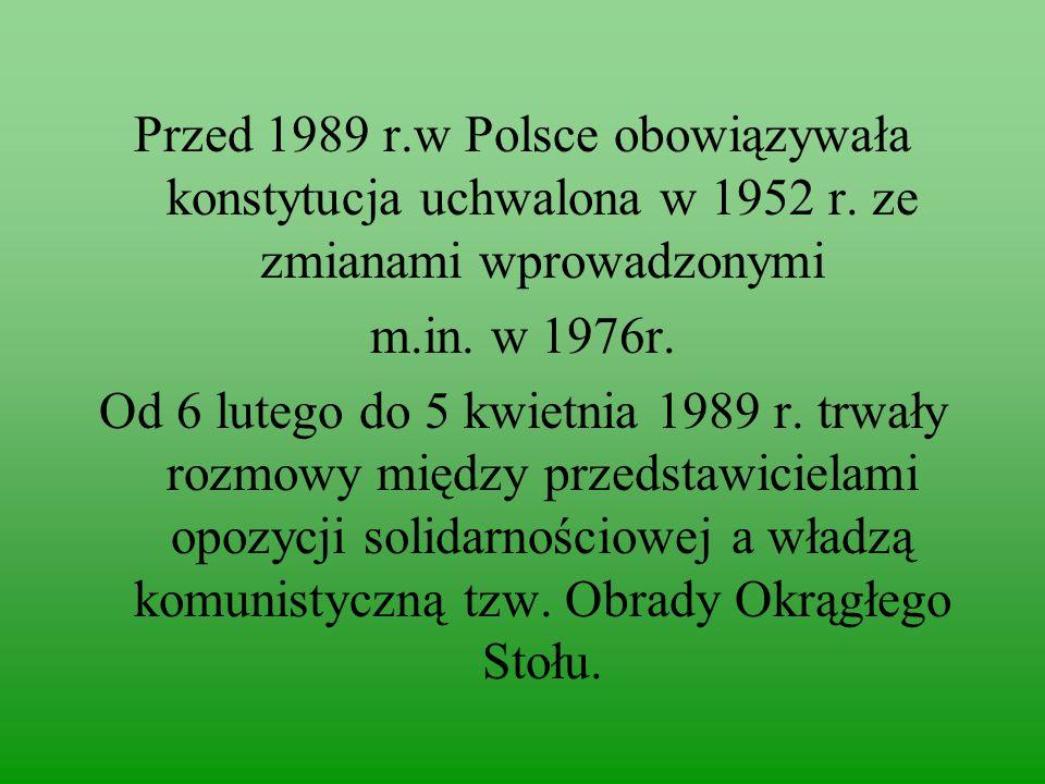 Przed 1989 r.w Polsce obowiązywała konstytucja uchwalona w 1952 r.