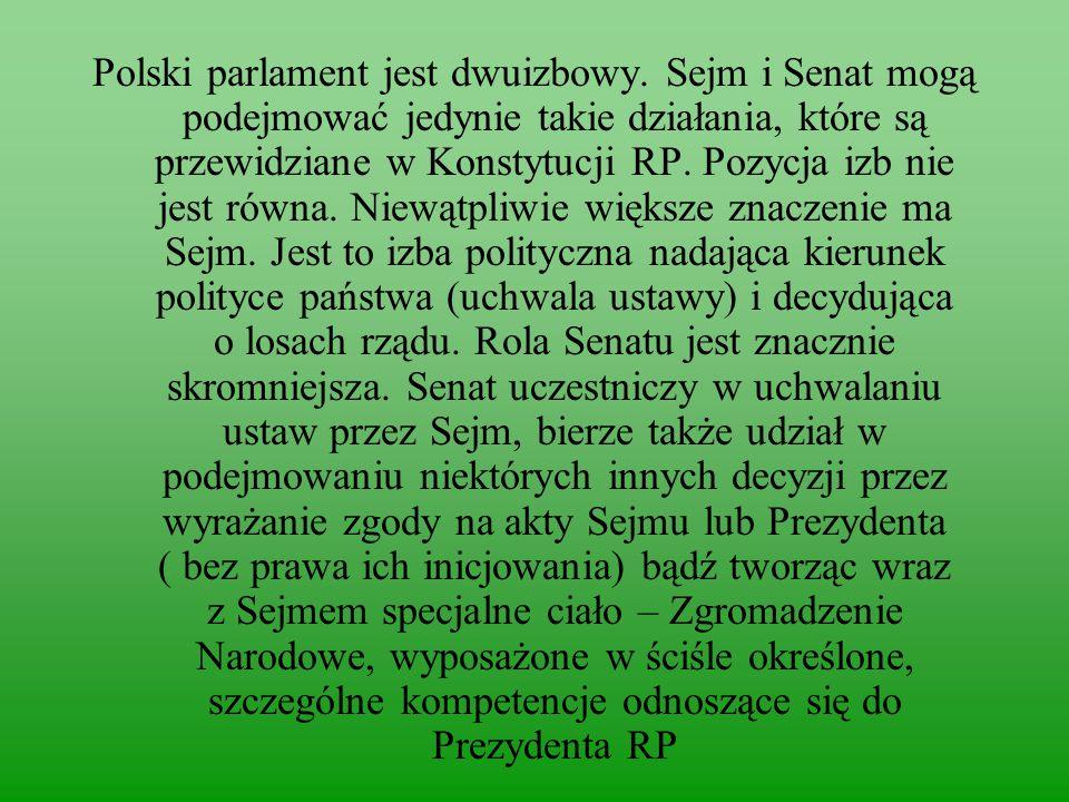 Polski parlament jest dwuizbowy.