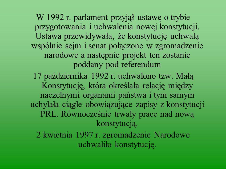 W 1992 r.parlament przyjął ustawę o trybie przygotowania i uchwalenia nowej konstytucji.