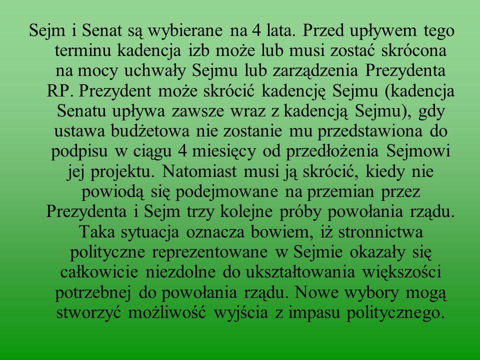 Sejm i Senat są wybierane na 4 lata.