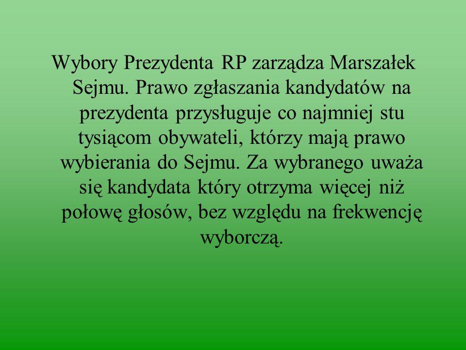 Wybory Prezydenta RP zarządza Marszałek Sejmu.