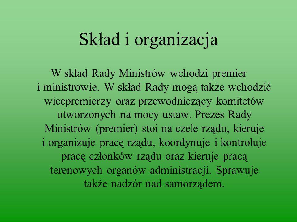 Skład i organizacja W skład Rady Ministrów wchodzi premier i ministrowie.