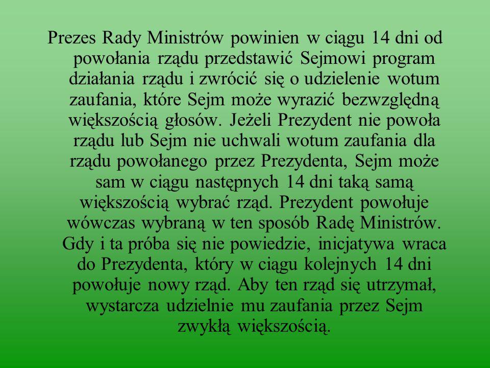 Prezes Rady Ministrów powinien w ciągu 14 dni od powołania rządu przedstawić Sejmowi program działania rządu i zwrócić się o udzielenie wotum zaufania, które Sejm może wyrazić bezwzględną większością głosów.