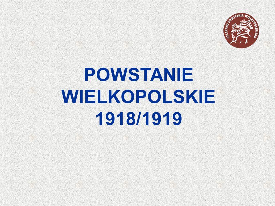 POWSTANIE WIELKOPOLSKIE 1918/1919